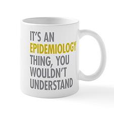 Its An Epidemiology Thing Mug