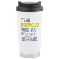 Its An Epidemiology Thi Travel Mug