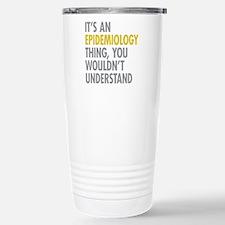Its An Epidemiology Thi Travel Mug