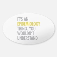 Its An Epidemiology Thing Decal