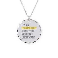 Its An Epidemiology Thing Necklace