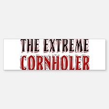 The Extreme Cornholer Bumper Bumper Bumper Sticker