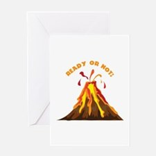 Ready Or Not Greeting Cards