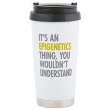 Its An Epigenetics Thin Travel Mug