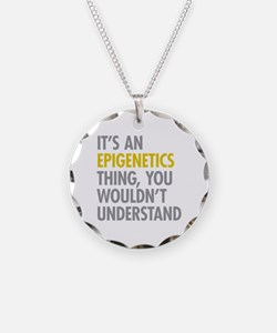 Its An Epigenetics Thing Necklace