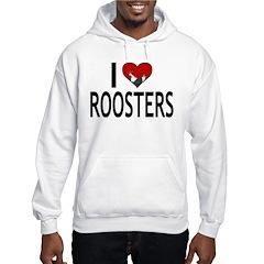 I Love Roosters Hoodie
