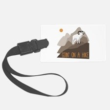 Goin on a Hike Luggage Tag