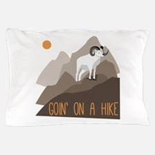 Goin on a Hike Pillow Case
