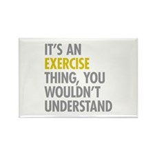 Its An Exercise Thing Rectangle Magnet
