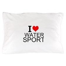 I Love Water Sports Pillow Case