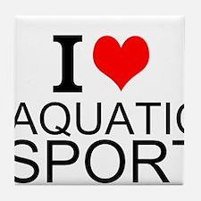I Love Aquatic Sports Tile Coaster