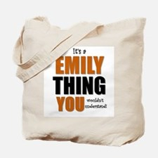 It's a Emily Thing Tote Bag