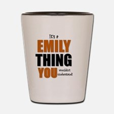 It's a Emily Thing Shot Glass