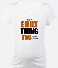 It's a Emily Thing Shirt