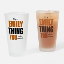 It's a Emily Thing Drinking Glass