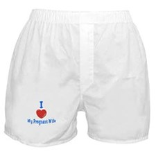 I Love My Pregnant Wife Boxer Shorts