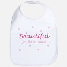 Beautiful just like mommy Baby Bib