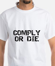 Comply Or Die Shirt