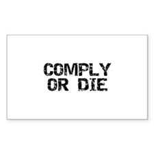 Comply Or Die Rectangle Decal