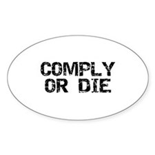 Comply Or Die Oval Decal