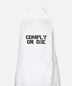 Comply Or Die BBQ Apron