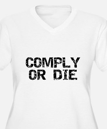 Comply Or Die T-Shirt
