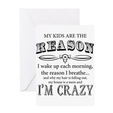 Reason I'm Crazy Greeting Cards