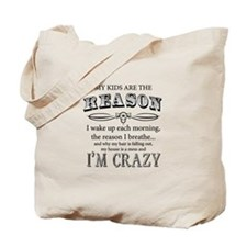 Reason I'm Crazy Tote Bag