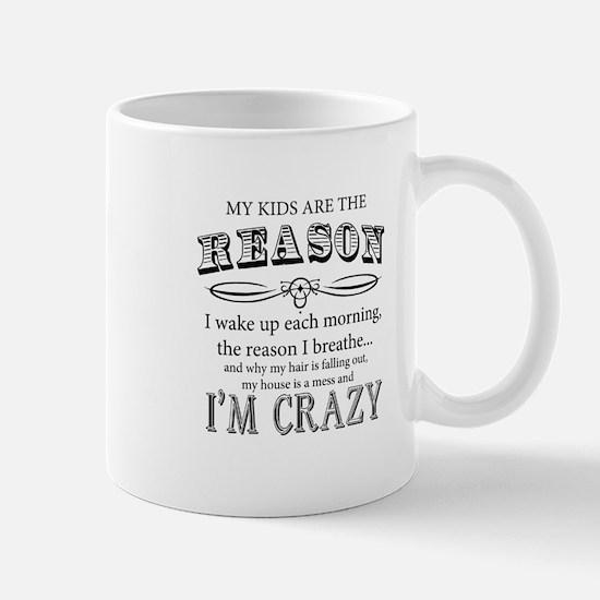 Reason I'm Crazy Mugs
