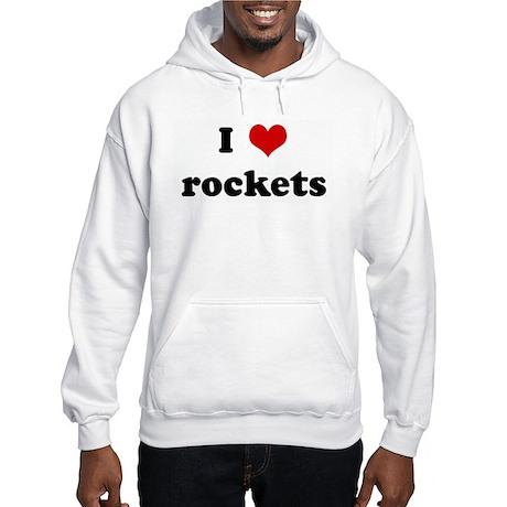 I Love rockets Hooded Sweatshirt
