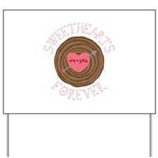 Sweethearts Forever Yard Sign