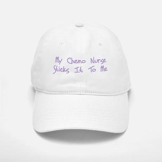 MY CHEMO NURSE STICKS IT TO ME Hat