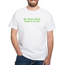 MY CHEMO NURSE STICKS IT TO ME Shirt