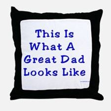 Great Dad Looks Like This Throw Pillow