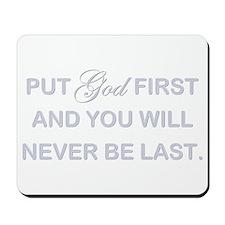 PUT GOD FIRST Mousepad