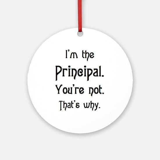 i'm the principal Ornament (Round)