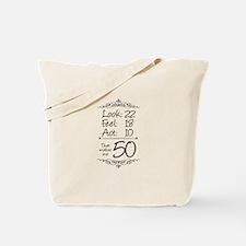 That makes me 50 Tote Bag