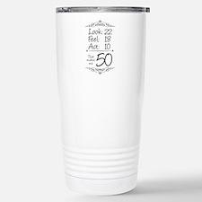 That makes me 50 Stainless Steel Travel Mug