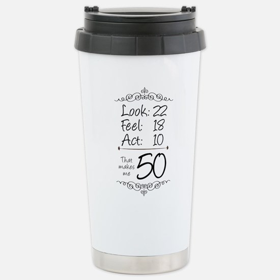 That makes me 50 Stainless Steel Travel Mug