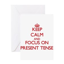 Keep Calm and focus on Present Tense Greeting Card