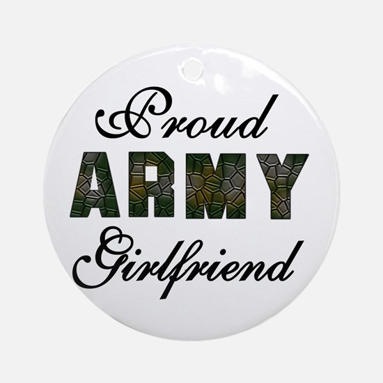 Proud Army Girlfriend Ornament (Round)