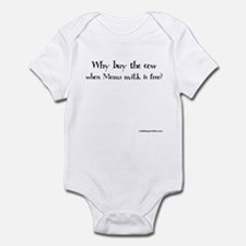Why Buy the Cow - Infant Bodysuit