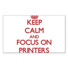 Keep Calm and focus on Printers Decal