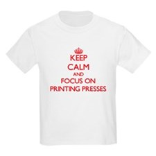 Keep Calm and focus on Printing Presses T-Shirt