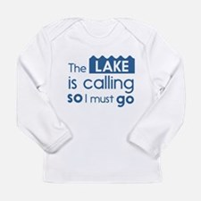 The lake is calling so I must go Long Sleeve T-Shi