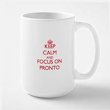 Keep Calm and focus on Pronto Mugs