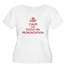 Keep Calm and focus on Pronunciation Plus Size T-S