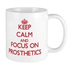 Keep Calm and focus on Prosthetics Mugs