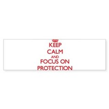 Keep Calm and focus on Protection Bumper Bumper Sticker