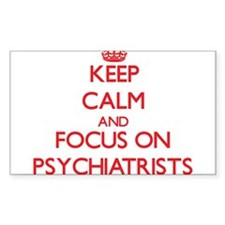 Keep Calm and focus on Psychiatrists Decal
